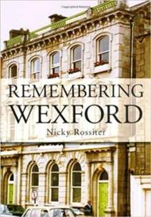 Remembering Wexford, Paperback Book