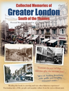 Collected Memories Of Greater London - South Of The Thames, Paperback / softback Book
