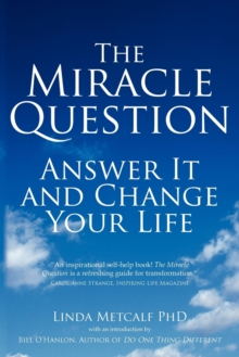 Miracle Question - paperback edition : Answer it and Change Your Life, Paperback / softback Book