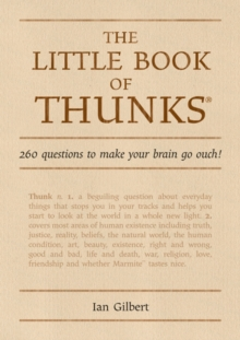 The Little Book of Thunks : 260 Questions to Make Your Brain Go Ouch!, Hardback Book