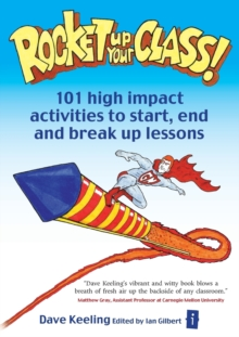 Rocket Up Your Class! : 101 High Impact Activities to Start, End and Break Up Lessons, Paperback Book