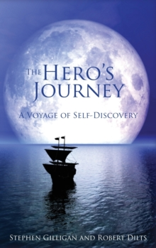 The Hero's Journey : A Voyage of Self Discovery, Hardback Book