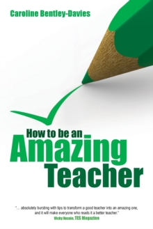 How to be an Amazing Teacher, Paperback Book
