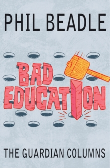 Bad Education : The Guardian Columns, Paperback / softback Book