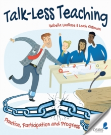 Talk-Less Teaching : Practice, Participation and Progress, Paperback Book