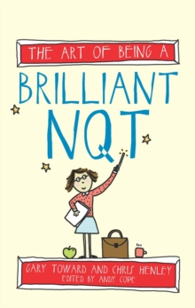 The Art of Being a Brilliant NQT, Paperback / softback Book