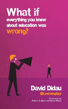 What If Everything You Knew About Education Was Wrong?, Hardback Book