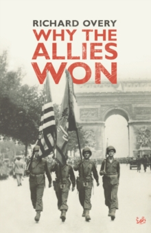 Why The Allies Won, Paperback / softback Book