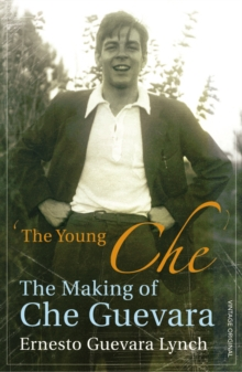 The Young Che : Memories of Che Guevara, Paperback Book
