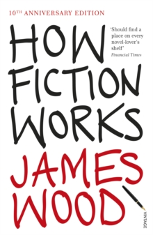 How Fiction Works, Paperback Book