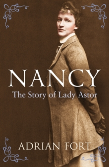 Nancy: The Story of Lady Astor, Paperback Book
