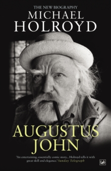 Augustus John : The New Biography, Paperback Book