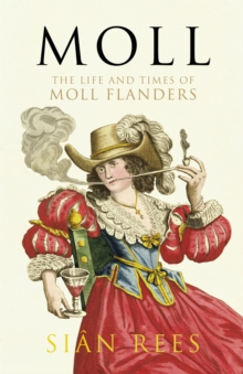 Moll : The Life and Times of Moll Flanders, Paperback / softback Book