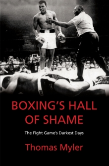 Boxing's Hall of Shame : The Fight Game's Darkest Days, Paperback Book