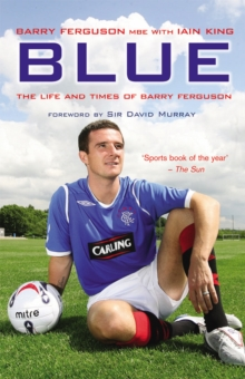 Blue : The Life and Times of Barry Ferguson, Paperback Book