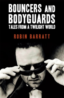 Bouncers and Bodyguards : Tales from a Twilight World, Paperback Book