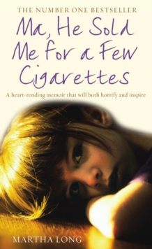 Ma, He Sold Me for a Few Cigarettes, Paperback / softback Book