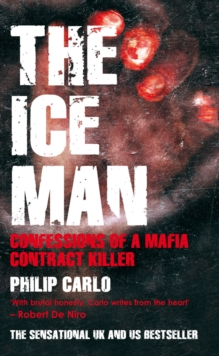 The Ice Man : Confessions of a Mafia Contract Killer, Paperback / softback Book