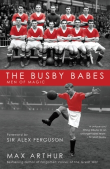 The Busby Babes : Men of Magic, Paperback / softback Book