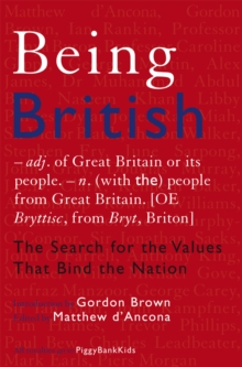 Being British : The Search for the Values That Bind the Nation, Paperback Book