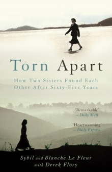 Torn Apart : How Two Sisters Found Each Other After Sixty-Five Years, Paperback Book