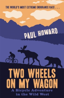 Two Wheels on my Wagon : A Bicycle Adventure in the Wild West, Paperback Book