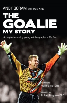 The Goalie : My Story, Paperback Book