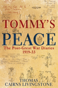 Tommy's Peace : A Family Diary 1919-33, Hardback Book