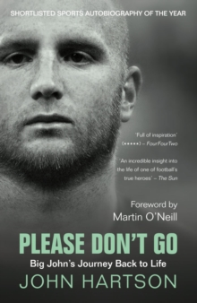 Please Don't Go : Big John's Journey Back to Life, Paperback Book