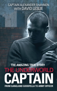 The Underworld Captain : From Gangland Goodfella to Army Officer, Paperback Book