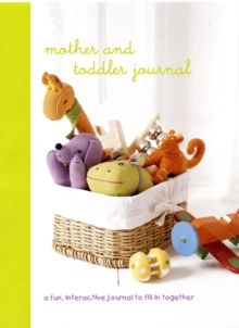 Mother and Toddler Journal : A Fun Interactive Journal for Mother and Toddler, Hardback Book