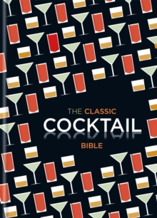 The Classic Cocktail Bible, Hardback Book