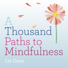 A Thousand Paths to Mindfulness, Hardback Book