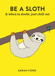 Be a Sloth, Paperback / softback Book