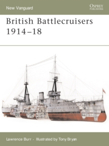 British Battlecruisers 1914-1918, Paperback Book