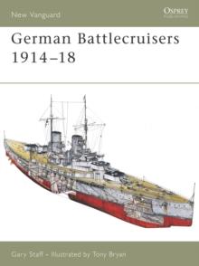 German Battlecruisers 1914-18, Paperback / softback Book