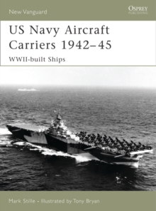US Navy Aircraft Carriers 1939-45 : WWII-built Ships, Paperback Book