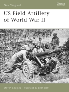 US Field Artillery of World War II, Paperback Book