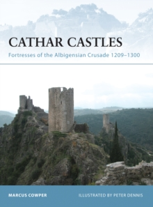 Cathar Castles : Fortresses of the Albigensian Crusade 1209-1300, Paperback Book