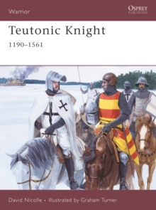 Teutonic Knight : 12th-16th Centuries, Paperback Book
