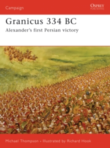 Granicus 334BC : Alexander's First Persian Victory, Paperback / softback Book