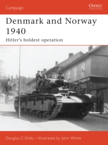 Denmark and Norway 1940 : Hitler's Boldest Operation, Paperback Book