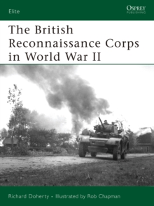 The British Reconnaissance Corps in World War II, Paperback Book