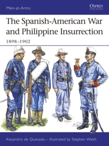 The Spanish-American War and Philippine Insurrection : 1898-1902, Paperback / softback Book