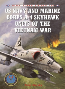 US Navy and Marine Corps A-4 Skyhawk Units of the Vietnam War 1963-1973, Paperback Book