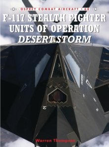 F-117 Stealth Fighter Units of Operation Desert Storm, Paperback / softback Book