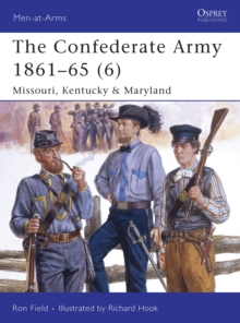 The Confederate Army 1861-65 : Missouri, Kentucky and Maryland v. 6, Paperback / softback Book