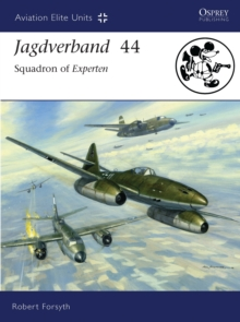 Jagdverband 44 : Squadron of Experten, Paperback / softback Book
