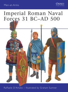 Imperial Roman Naval Forces 31 BC-AD 500, Paperback Book
