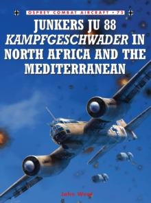 Junkers Ju 88 Kampfgeschwader in North Africa and the Mediterranean, Paperback / softback Book